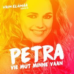 Petra: Vie mut minne vaan (Vain elämää kausi 6)