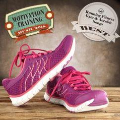 Various Artists: Motivation Training Music 2018: Best Running Fitness Gym & Aerobic Songs