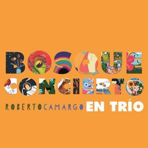 Roberto Camargo: Bosque Concierto (En Trío)