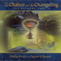 Jayne Elleson: Riley, Philip: Chalice and the Changeling (The) - the Blessing Tree Ii
