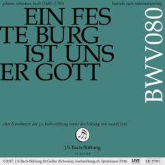 Chor & Orchester der J.S. Bach-Stiftung: Bachkantate, BWV 80 - Ein feste Burg ist unser Gott