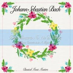 Johann Sebastian Bach: Piano Concerto No. 1 in D Minor & Piano Concerto in in A Major
