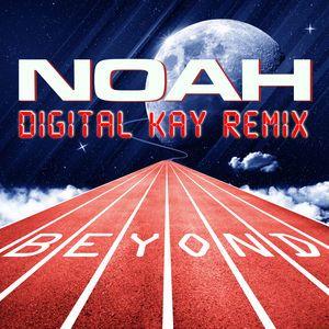 NOAH: Beyond (Digital Kay Remix)