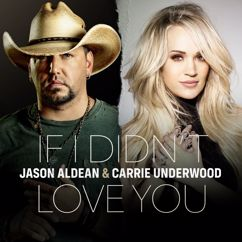 Jason Aldean & Carrie Underwood: If I Didn't Love You