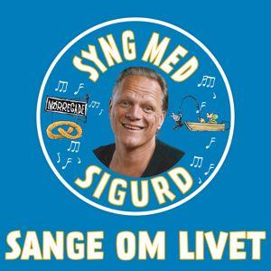 Sigurd Barrett: Sange Om Livet - Syng Med Sigurd