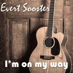 Evert Sooster: I'm on My Way