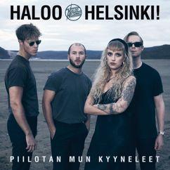 Haloo Helsinki!: Piilotan mun kyyneleet