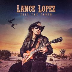 Lance Lopez: Tell The Truth