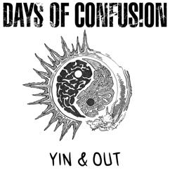 Days Of Confusion: Yin & Out
