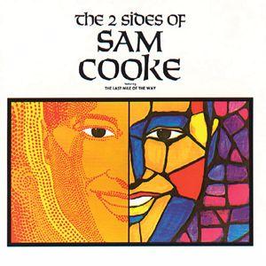 Sam Cooke: The 2 Sides Of Sam Cooke