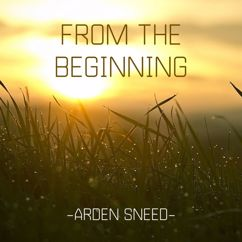 Arden Sneed: From the Beginning