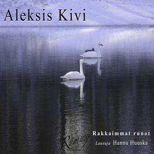 Aleksis Kivi: Aleksis Kivi Rakkaimmat runot