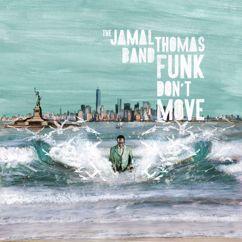 Jamal Thomas Band: Funk Don't Move