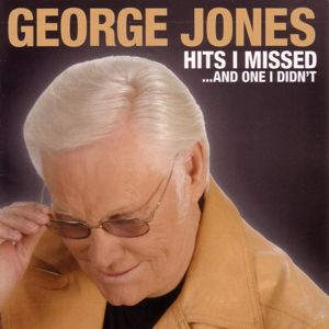 George Jones: Hits I Missed And One I Didn't