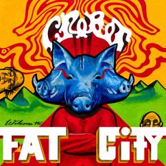 Crobot: Welcome to Fat City