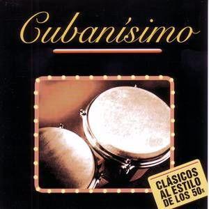 Cubanisimo: Clasicos al estilo de los 50s