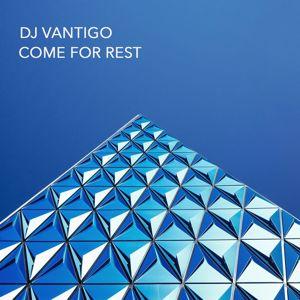DJ Vantigo: Come for Rest