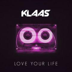 Klaas: Love Your Life