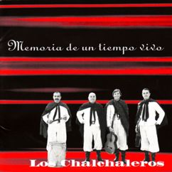 Los Chalchaleros: Memorias de un Tiempo Vivo