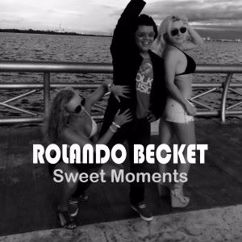 Rolando Becket: Sweet Moments