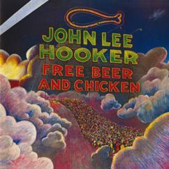 John Lee Hooker: Free Beer And Chicken