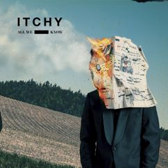 ITCHY: All We Know