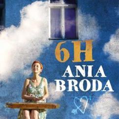 Ania Broda: 6H