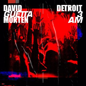 David Guetta, MORTEN: Detroit 3 AM