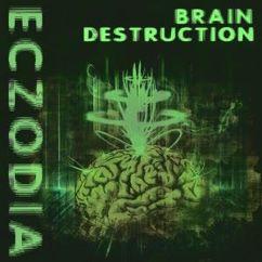 ECZODIA: Brain Destruction