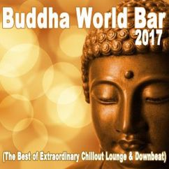 Various Artists: Buddha World Bar 2017 (The Best of Extraordinary Chillout Lounge & Downbeat)