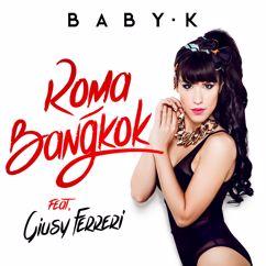 Baby K feat. Giusy Ferreri: Roma - Bangkok
