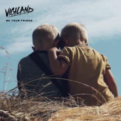 Vigiland: Be Your Friend