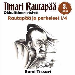 Sami Tissari: Rautapää ja perkeleet 1/4