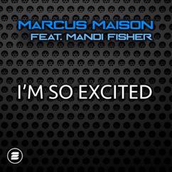 Marcus Maison feat. Mandi Fisher: I'm So Excited