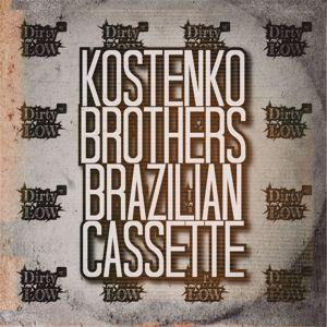 Kostenko Brothers: Brazilian Cassette