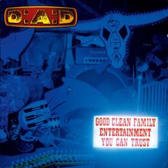 D-A-D: Good Clean Family Entertainment You Can Trust