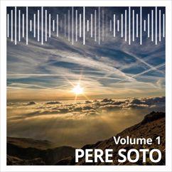 Pere Soto: Pere Soto, Vol. 1