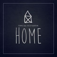 Topic: Home (feat. Nico Santos)
