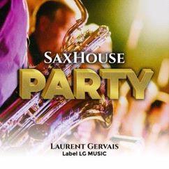Laurent Gervais: Sax House Party