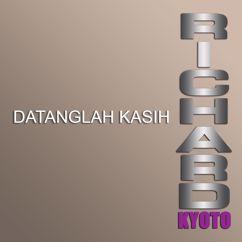 Richard Kyoto: Datanglah Kasih