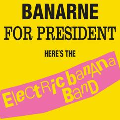 Electric Banana Band: Banarne for President