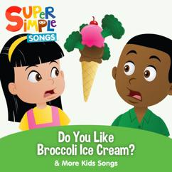 Super Simple Songs: Do You Like Broccoli Ice Cream? & More Kids Songs