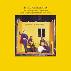 The Cranberries: To The Faithful Departed (The Complete Sessions 1996-1997)
