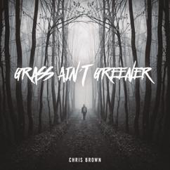 Chris Brown: Grass Ain't Greener