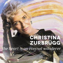 Christina Zurbrügg: The Heart Is an Eternal Wanderer