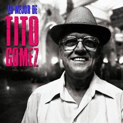Tito Gómez: Distintos Senderos (Remastered)