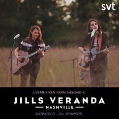 Jill Johnson, Slowgold: Jills Veranda Nashville (Livemusiken från säsong 4) [Episode 5]