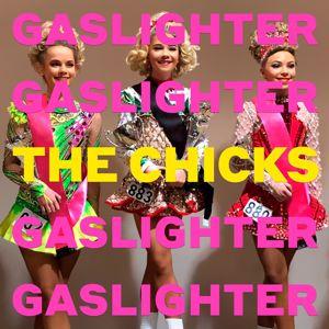 The Chicks: Gaslighter