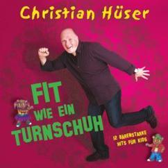 Christian Hüser: Fit wie ein Turnschuh