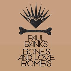 Paul Banks: Bones and Love Bombs(Remastered)